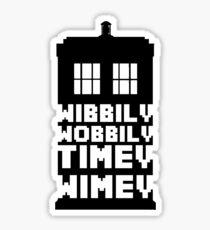 Wibbily Wobbily Timey Wimey Sticker
