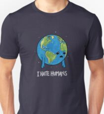 I Hate Humans Unisex T-Shirt