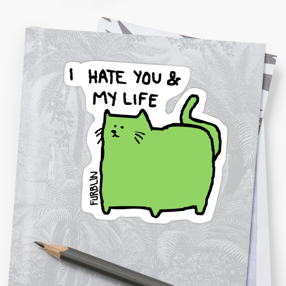 I Hate You Cat Stickers By Furblin Redbubble