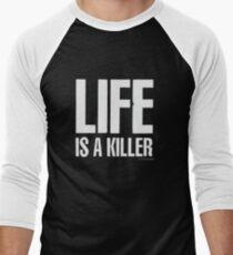 Life is a killer Men's Baseball ¾ T-Shirt