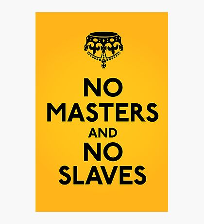 No Masters And No Slaves Photographic Print