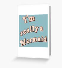 I'm really a Mermaid Greeting Card
