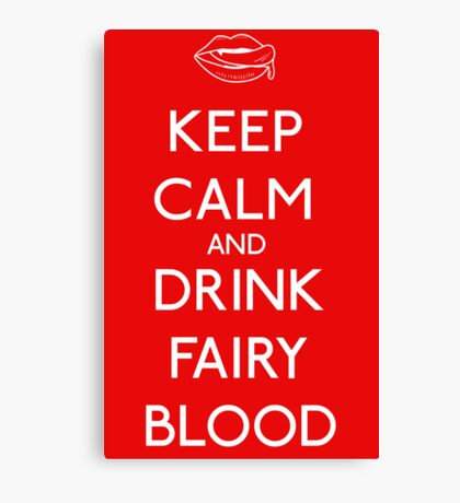 Keep Calm and Drink Fairy Blood Canvas Print