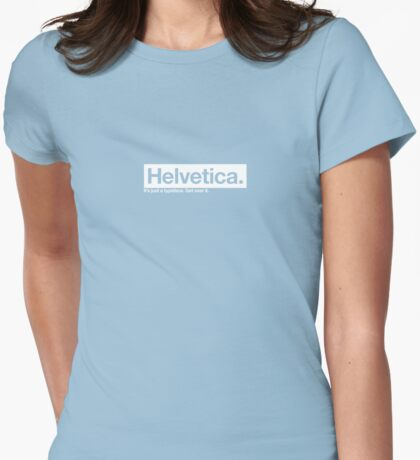 Helvetica. It's just a typeface. T-Shirt