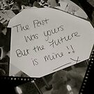 The Past Was Yours- But The Future Is Mine!!! by Lou Wilson