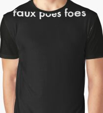 Faux Poes Foes Graphic T-Shirt