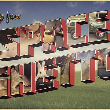 Greetings from Spaceghetto Postcard/Print by spaceghetto