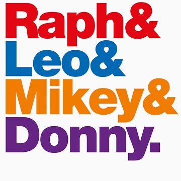 Raph & Leo & Mikey & Donny. by coon