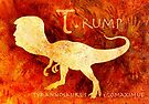 T. rump Greatest Leader of the Prehistoric World. by Alex Preiss
