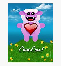 LOVE EWE! Photographic Print