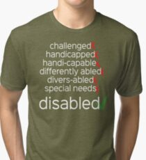 Disabled. Period. Tri-blend T-Shirt
