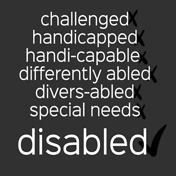 Disabled. Period.  (black/white) by amythests