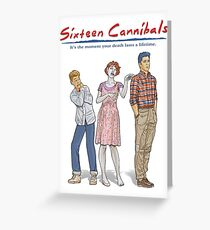 Sixteen Cannibals Greeting Card