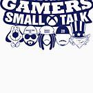 Big Gamers Small Talk by nxtgen720