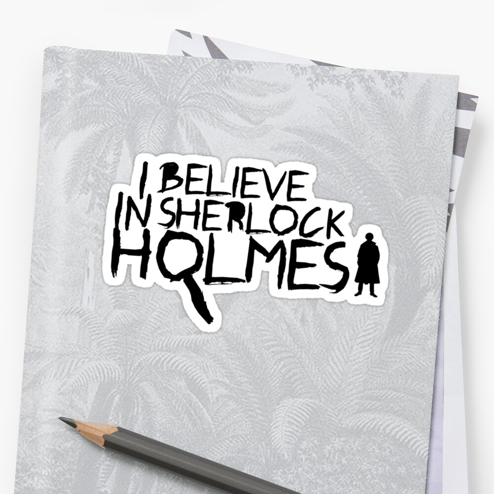 I Believe In Sherlock V.2 (black) by KitsuneDesigns