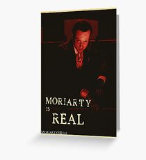 Moriarty Is Real Poster 1 Greeting Card