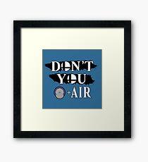 Don't You D+Air Framed Print