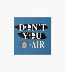 Don't You D+Air Art Board