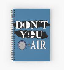 Don't You D+Air Spiral Notebook