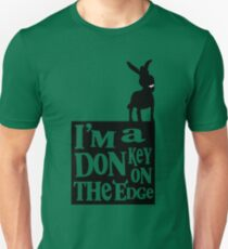I'm a donkey on the edge! Unisex T-Shirt