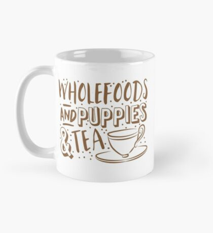 (I LOVE) Wholefoods and puppies and tea Mug
