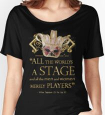 Shakespeare As You Like It Stage Quote Women's Relaxed Fit T-Shirt