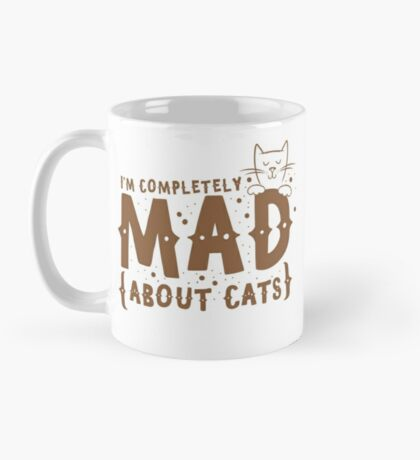 I'm completely MAD about CATS Mug