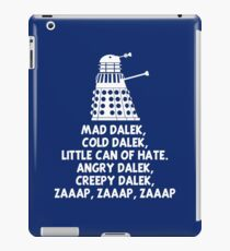 MAD DALEK,COLD DALEK, LITTLE CAN OF HATE...  iPad Case/Skin