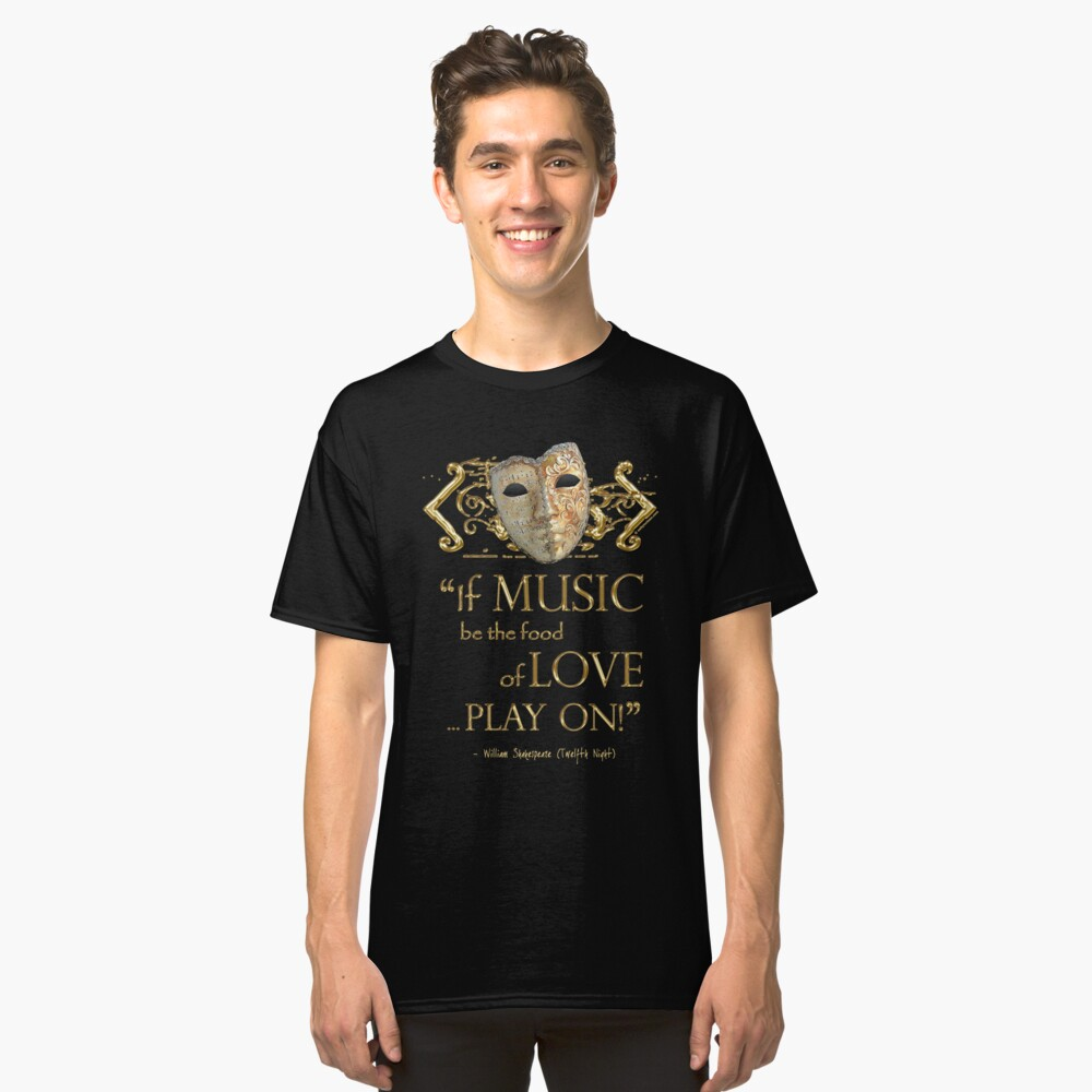 Shakespeare Twelfth Night Love Music Quote Classic T-Shirt