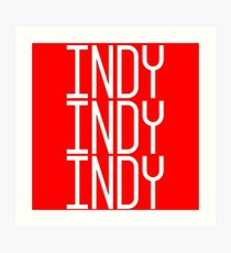 INDY INDY INDY Art Print