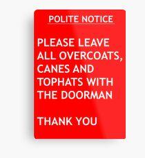 Polite Notice Metal Print