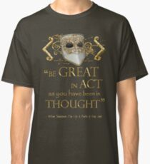 """Shakespeare King John """"Be Great"""" Quote Classic T-Shirt"""