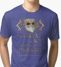 """Shakespeare King John """"Be Great"""" Quote Tri-blend T-Shirt"""