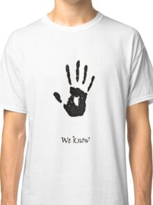we know!!!! Classic T-Shirt