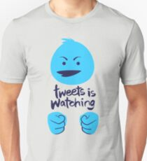 Tweets is Watching Unisex T-Shirt