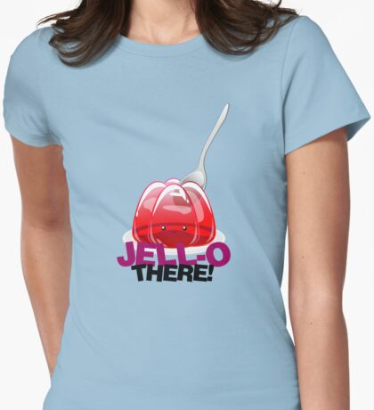 Jell-O There! T-Shirt
