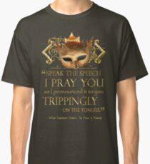 Shakespeare's Hamlet Speech Quote Classic T-Shirt