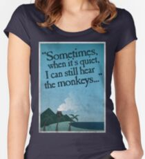I can still hear the monkeys. Women's Fitted Scoop T-Shirt