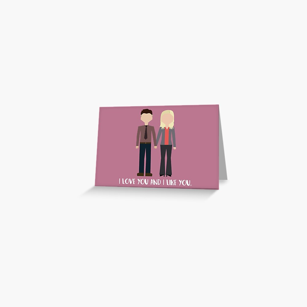 """Leslie & Ben: """"I Love You and I Like You"""" Greeting Card"""