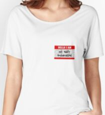 Hello, I am not easily embarrassed Women's Relaxed Fit T-Shirt