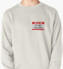 Hello, I am not easily embarrassed Pullover