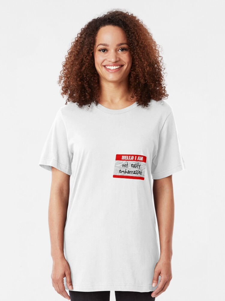 Alternate view of Hello, I am not easily embarrassed Slim Fit T-Shirt