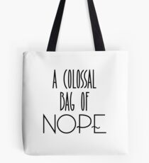 A colossal bag of nope Tote Bag