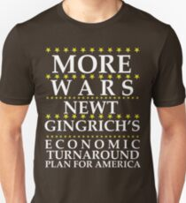 Newt Gingrich - More Wars T-Shirt