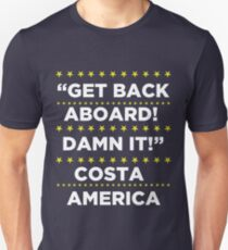Costa America - Get Back Aboard, Damn it! T-Shirt