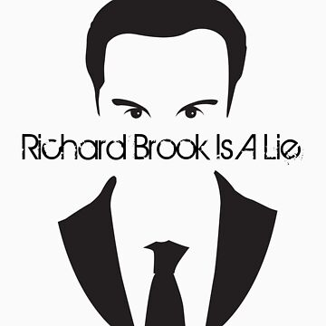 Richard Brook Is A Lie #2 by claudiasana