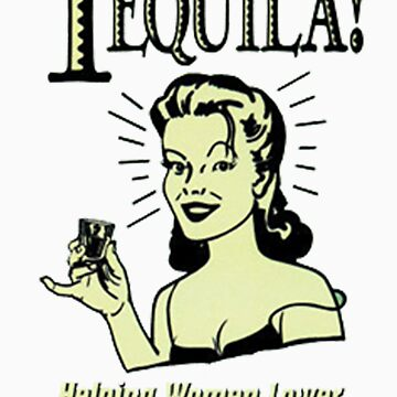 Tequila! by kamoore83