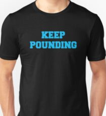 Keep Pounding T-Shirt