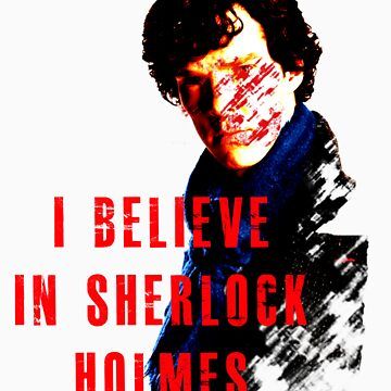 I believe in sherlock holmes. Damaged.  by Sjoerd1201