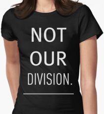 Not Our Division Women's Fitted T-Shirt